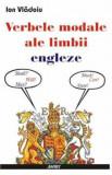Cumpara ieftin Verbele modale ale limbii engleze/Ion Vladoiu