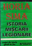 Horia Sima - Istoria miscarii legionare, miscarea legionara, Garda de fier