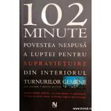 102 minute povesea nesousa a luptei pentru supravietuire din interiorul Turnurilor Gemene