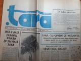 ziarul tara 16-22 iulie 1990-fanus neagu,inca o data taranul roman salveaza tara