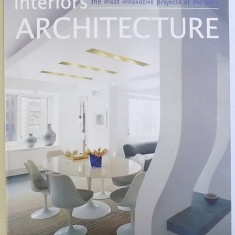 INTERIORS ARCHITECTURE - THE MOST INNOVATIVE PROJECTS OF THE YEAR by CRISTINA PAREDES BENITEZ , 2007