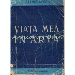 Viata Mea In Arta - C. Stanislavski