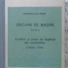 ORGANE DE MASINI VOL.III A ARMATURI SI PIESE DE LEGATURA ALE CONDUCTELOR - COLEC, Didactica si Pedagogica
