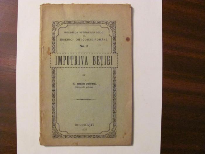 """GE - Mitropolit Primat Dr. Miron CRISTEA """"Impotriva Betiei"""" / 1923"""