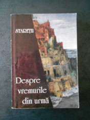 STARETII - DESPRE VREMURILE DIN URMA foto