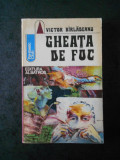 VICTOR BARLADEANU - GHEATA DE FOC
