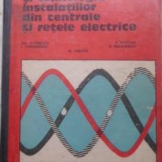 UTILAJUL SI TEHNOLOGIA INSTALATIILOR DIN CENTRALE SI RETELE ELECTRICE - GH. IACO
