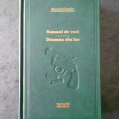 RAYMOND CHANDLER - SOMNUL DE VECI. DOAMNA DIN LAC (Colectia Adevarul)