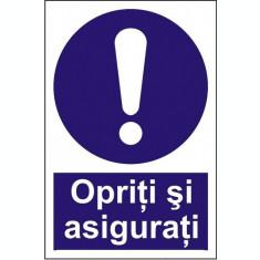 Indicator Opriti si asigurati - Semn Protectia Muncii