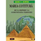 Marea cotitura - De la Imperiu la Comunitatea Terestra - David C.Korten