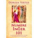 Numere de inger 101. Semnificatia numerelor 111, 123, 444 si a altor secvente de numere - Doreen Virtue