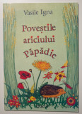 Vasile Igna - Poveștile ariciului Păpădie (cu ilustrații de Diana Igna)