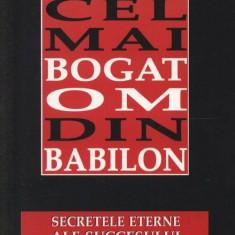 Cel mai bogat om din Babilon. Secretele eterne ale succesului - GEORGE S. CLASON