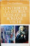 Contributii la Istoria Literaturii Romane Vechi, Dan Zamfirescu