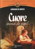 Cuore. Inima de copil/Edmondo de Amicis