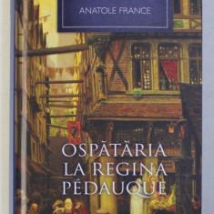 OSPATARIA LA REGINA PEDAUQUE de ANATOLE FRANCE , 2012