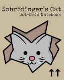 Schrodinger's Cat Dot-Grid Notebook: A Dot-Matrix Book for Bullet Journaling, Dot Journaling, Sketching, and Hand-Lettering