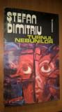 Stefan Dimitriu - Turnul nebunilor (Editura Evenimentul, 1993)
