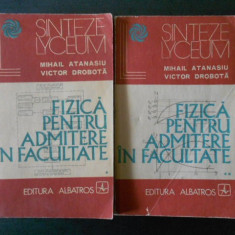 MIHAIL ATANASIU - FIZICA PENTRU ADMITERE IN FACULTATE 2 volume