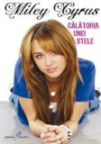 Calatoria unei stele | Miley Cyrus, All