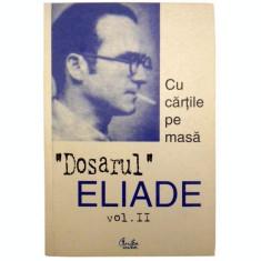 Dosarul Mircea Eliade vol. II
