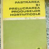 PASTRAREA SI PRELUCRAREA PRODUSELOR HORTIVITICOLE