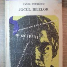 JOCUL IELELOR de CAMIL PETRESCU , Bucuresti 1976