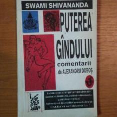 "COMENTARII SUPRA LUCRARII ""PUTEREA GANDULUI"" DE SWAMI SHIVANANDA de ALEXANDRU DOBOS , 1992"