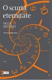 O scurta eternitate - Pascal Bruckner