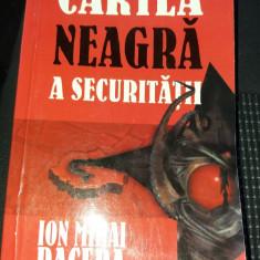 CARTEA NEAGRA A SECURITATII   Ion Mihai Pacepa