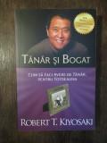 TANAR SI BOGAT , CUM SA FACI AVERE DE TANAR , PENTRU TOTDEAUNA - KIYOSAKI