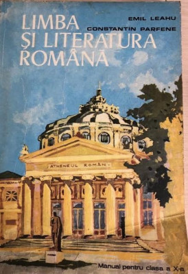 Limba si literatura romana manual clasa a X-a Emil Leahu, Constantin Parfenie foto