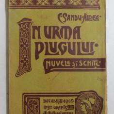 INURMA PLUGULUI de C. SANDU - ALDEA , 1905 , EDITIA I *