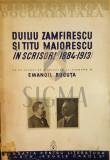 EMANOIL BUCUTA - DUILIU ZAMFIRESCU SI TITU MAIORESCU IN SCRISORI (1884-1913), 1937