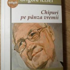 CHIPURI PE PANZA VREMII (CU DEDICATIE CATRE DAN HATMANU) - GRIGORE ILISEI