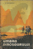 Umbra dinosaurului - I. Efremov (Cartea rusa, 1958)