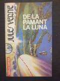 DE LA PAMANT LA LUNA - Jules Verne