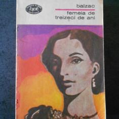 HONORE DE BALZAC - FEMEIA DE TREIZECI DE ANI