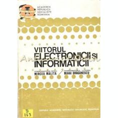 Viitorul Electronicii Si Informaticii - Mihai Draganescu