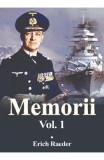 Memorii Vol.1 - Erich Raeder