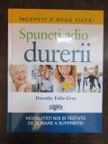 DOROTHY FOLTZ-GRAY - SPUNETI ADIO DURERII. READER'S DIGEST