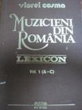 MUZICIENI DIN ROMANIA LEXICON - VIOREL COSMA , VOL. I , 1989