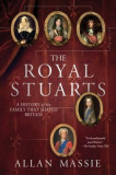 The Royal Stuarts: A History of the Family That Shaped Britain