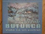 Stefan Buturca Viata Ca Un Portret - Valentin Ciuca ,305595