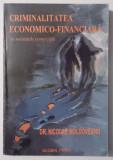 CRIMINALITATEA ECONOMICO - FINANCIARA IN SOCIETATILE COMERCIALE de NICOLAE MOLDOVEANU
