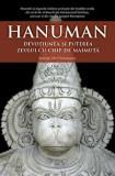Cumpara ieftin Hanuman. Devotiunea si puterea zeului cu chip de maimuta/Mataji Devi Vanamali, Atman