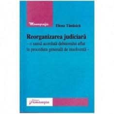 Reorganizarea judiciara - O sansa acordata debitorului aflat in procedura generala de insolventa