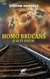 Homo Brucans si alte eseuri/Stefan Borbely, Asociatia Contemporanul
