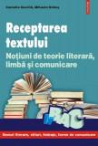 Receptarea textului. Noţiuni de teorie literară, limba şi comunicare (Vol. I)