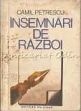 Insemnari De Razboi - Camil Petrescu